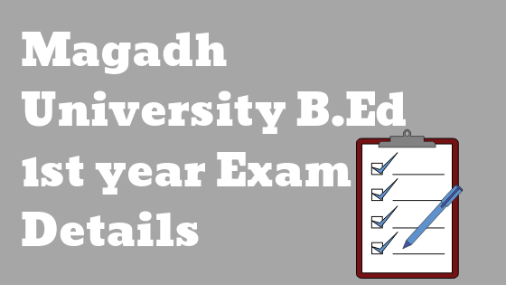 magadh university b.ed 1st year date sheet