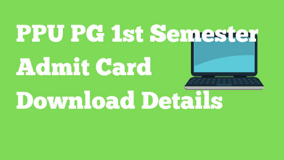 PPU PG 1st semester admit card download