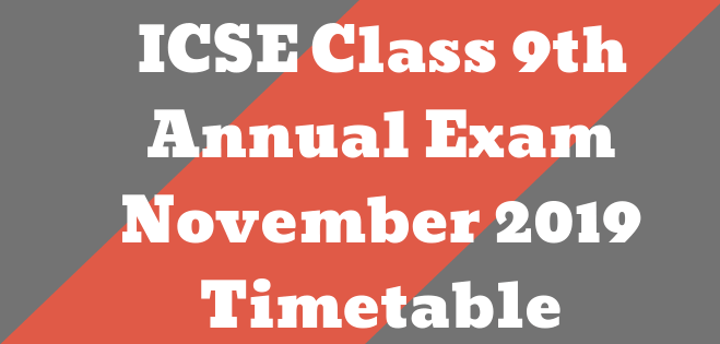 ICSE 2019 Class 9th Exam Timetable