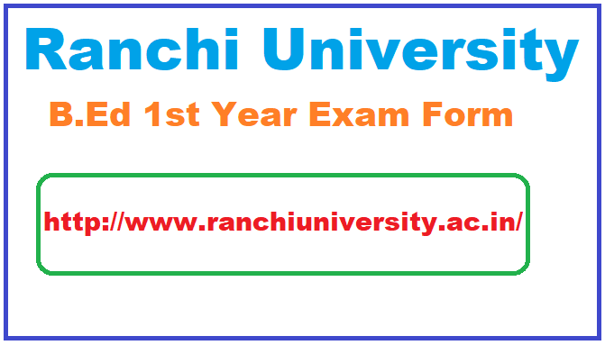 Ranchi University B.Ed 1st year exam