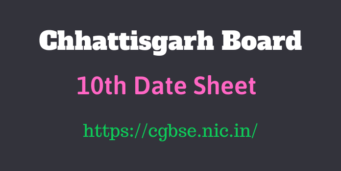 CGBSE 10th Time Table 2021   Download CG Board 10th Date Sheet