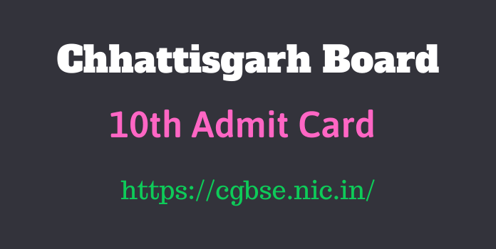 CGBSE 10th Admit Card 2021 | Download CG Board Admit Card