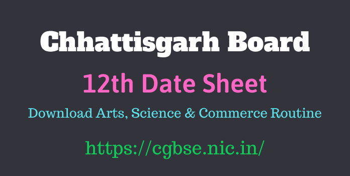 CGBSE 12th Date Sheet 2021 | Download CG Board Time Table for Class 12
