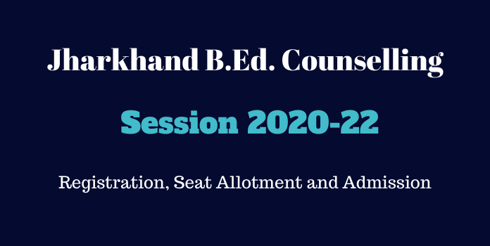 Jharkhand B.Ed Counselling 2020 Schedule